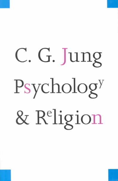 Psychology and Religion By Jung, C. G.