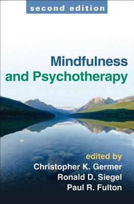 Mindfulness and Psychotherapy By Germer, Christopher K. (EDT)/ Siegel, Ronald D. (EDT)/ Fulton, Paul R. (EDT)