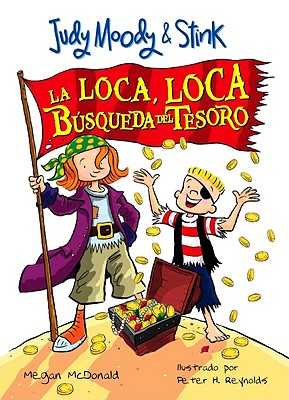 La loca, loca busqueda del tesoro / The Mad, Mad, Mad, Mad Treasure Hunt By McDonald, Megan/ Reynolds, Peter (ILT)